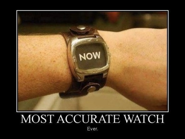 Demotivational-Posters-Most-Accurate-Watch.jpg